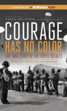 Courage Has No Color, the True Story of the Triple Nickles av Tanya Lee Stone (Lydbok-CD)