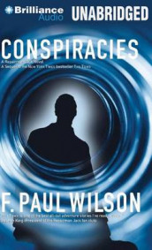 Conspiracies av F Paul Wilson (Lydbok-CD)
