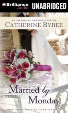 Married by Monday av Catherine Bybee (Lydbok-CD)