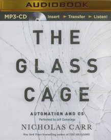 The Glass Cage av Nicholas Carr (Lydbok-CD)