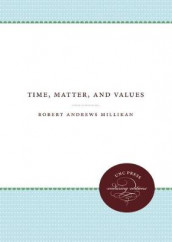Time, Matter, and Values av Robert Andrews Millikan (Heftet)