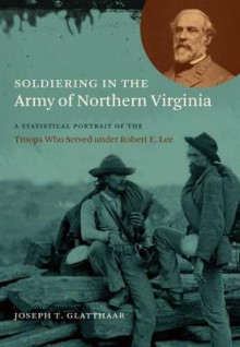 Soldiering in the Army of Northern Virginia av Joseph T. Glatthaar (Heftet)