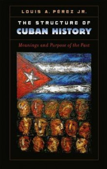 The Structure of Cuban History av Perez (Heftet)