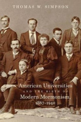 Omslag - American Universities and the Birth of Modern Mormonism, 1867-1940