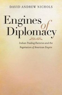Engines of Diplomacy av David Andrew Nichols (Innbundet)