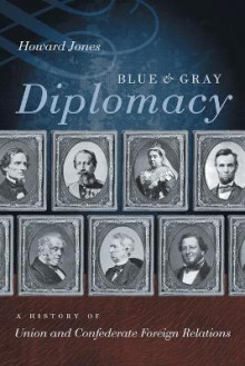 Blue and Gray Diplomacy av Howard Jones (Heftet)