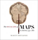 Omslag - The Social Life of Maps in America, 1750-1860