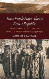These People Have Always Been a Republic av Maurice S. Crandall (Innbundet)