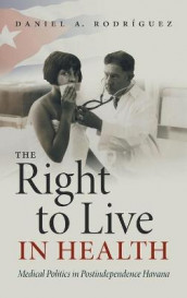 The Right to Live in Health av Daniel A. Rodriguez (Innbundet)