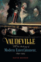 Omslag - Vaudeville and the Making of Modern Entertainment, 1890-1925