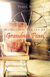 Homespun Verses by Grandma Pearl av Pearl Williams (Heftet)