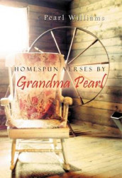 Homespun Verses by Grandma Pearl av Pearl Williams (Innbundet)