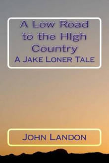 A Low Road to the High Country av John Landon (Heftet)