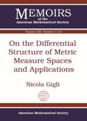 On the Differential Structure of Metric Measure Spaces and Applications av Nicola Gigli (Heftet)