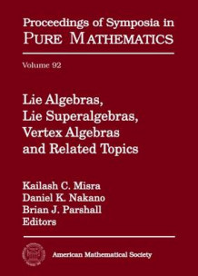 Lie Algebras, Lie Superalgebras, Vertex Algebras and Related Topics (Innbundet)