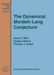 The Dynamical Mordell-Lang Conjecture av Jason P. Bell og Dragos Ghioca (Innbundet)