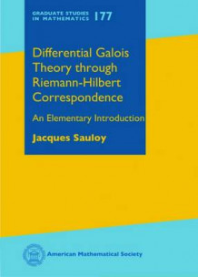 Differential Galois Theory through Riemann-Hilbert Correspondence av Jacques Sauloy (Innbundet)
