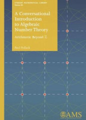 A Conversational Introduction to Algebraic Number Theory av Paul Pollack (Heftet)
