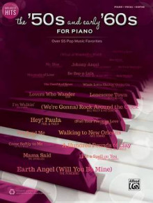 Greatest Hits -- The '50s and Early '60s for Piano av Alfred Publishing (Heftet)