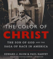 The Color of Christ av Associate Professor Edward J Blum og Paul Harvey (Lydbok-CD)