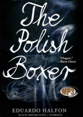 The Polish Boxer av Eduardo Halfon (Lydbok-CD)