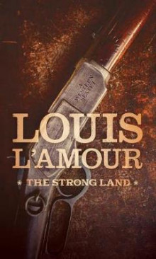 The Strong Land av Louis L'Amour (Heftet)
