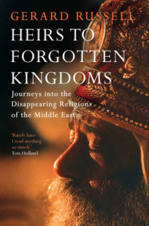 Heirs to Forgotten Kingdoms av Gerard Russell (Heftet)