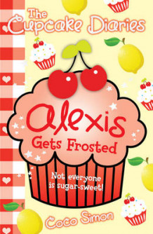 The Cupcake Diaries: Alexis Gets Frosted av Coco Simon (Heftet)