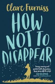How Not to Disappear av Clare Furniss (Heftet)