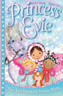 The Princess Evie: The Enchanted Snow Pony av Sarah KilBride (Heftet)