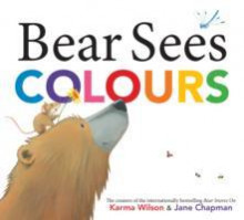 Bear Sees Colours av Karma Wilson (Heftet)