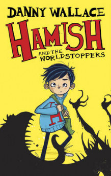 Hamish and the Worldstoppers av Danny Wallace (Innbundet)