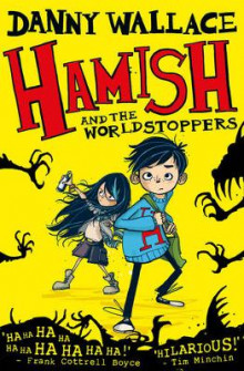 Hamish and the Worldstoppers av Danny Wallace (Heftet)