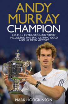 Andy Murray Wimbledon Champion av Mark Hodgkinson (Innbundet)
