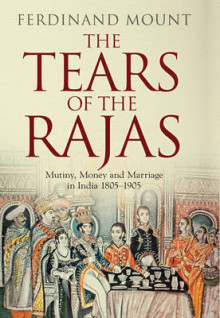 The Tears of the Rajas av Ferdinand Mount (Innbundet)