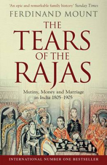 The Tears of the Rajas av Ferdinand Mount (Heftet)