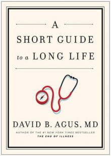 A Short Guide to a Long Life av David B. Agus (Innbundet)