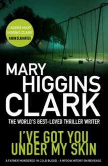 I`ve got you under my skin av Mary Higgins Clark (Heftet)