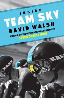Inside Team Sky av David Walsh (Heftet)