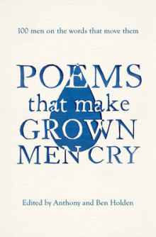 Poems That Make Grown Men Cry av Anthony Holden og Ben Holden (Heftet)