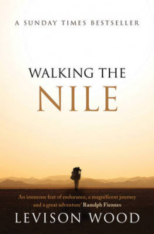 Walking the Nile av Levison Wood (Heftet)