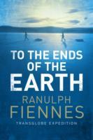 To the Ends of the Earth av Sir Ranulph Fiennes (Heftet)