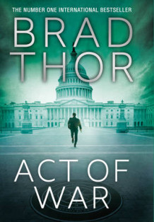 Act of War av Brad Thor (Heftet)