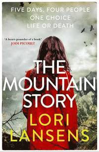 The Mountain Story av Lori Lansens (Heftet)