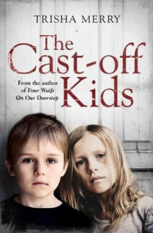 The Cast-Off Kids av Trisha Merry (Heftet)