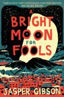 A Bright Moon for Fools av Jasper Gibson (Heftet)