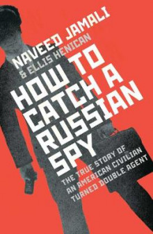How to Catch a Russian Spy av Naveed Jamali og Ellis Henican (Innbundet)