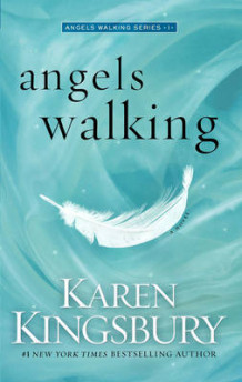 Angels Walking av Karen Kingsbury (Heftet)