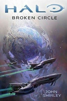 Halo: Broken Circle av John Shirley (Heftet)