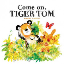 Come on, Tiger Tom av Gabriel Alborozo (Heftet)